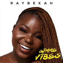 MP3: Raybekah – Gimme Vibe