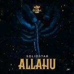 MP3: Solidstar – Allahu