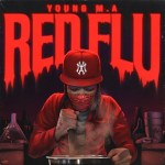 ALBUM: Young M.A - Red Flu EP (Zip File)