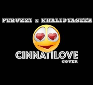 Peruzzi x Khalid – CinnAtilove