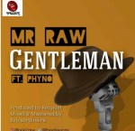 MP3: Mr Raw x Phyno – Gentleman