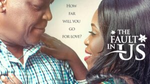 The Fault In Us – Nollywood Movie