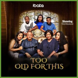 Too Old For This – Nollywood Movie