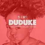 MP3: Simi – Duduke (Mellowshe Soundz Refix)