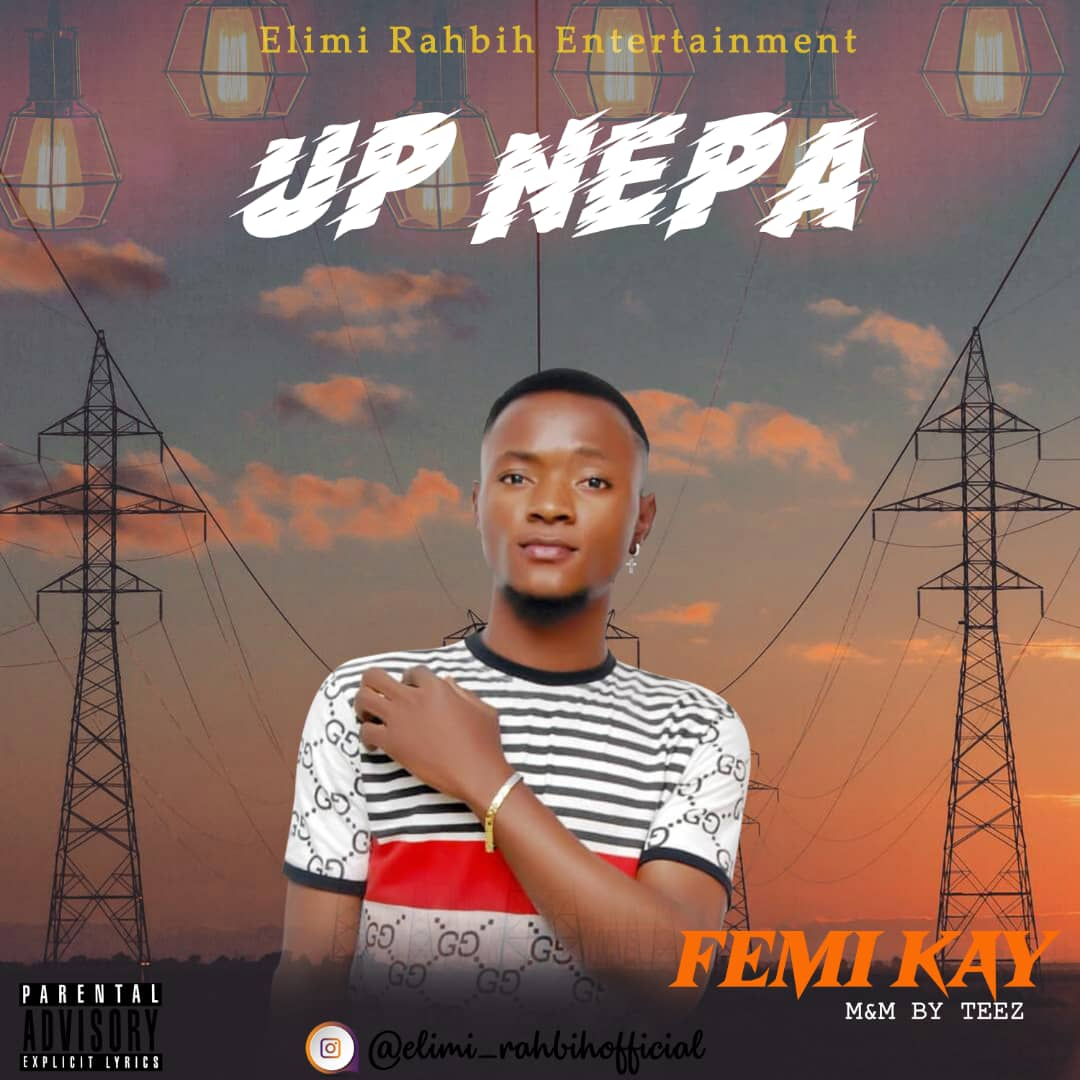 Femi Kay Up Nepa mp3 download