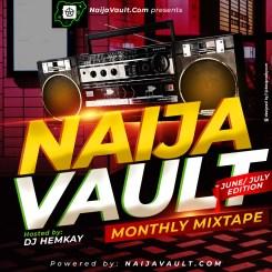 MIXTAPE: NaijaVault Ft. DJ HemKay – Monthly Mix (June/July Edition)