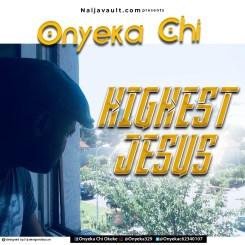 MP3: Onyeka Chi – Highest Jesus