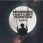 FULL EP: Sarz – Memories That Last Forever (MP3/Zip)