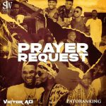 Victor AD x Patoranking Prayer Request mp3 download