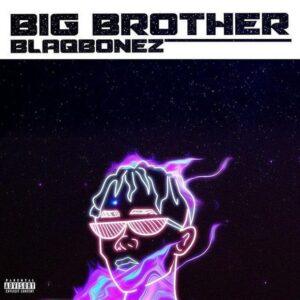 Blaqbonez Big Brother mp3