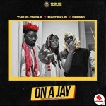 The FlowolF ft. Mayorkun x Dremo – On A Jay mp3