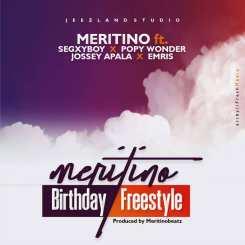 MP3: Meritino ft Segxyboy x Popy wonder x Jossey Apala x Emris – Birthday Freestyle