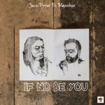 Jamo Pyper Ft. Mayorkun If No Be You mp3