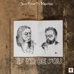 MP3: Jamo Pyper Ft. Mayorkun – If No Be You