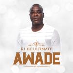 MP3: K1 De Ultimate – Awade
