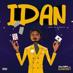 MP3: Oladips ft. DJ Instinct – Idan
