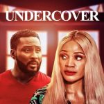 DOWNLOAD: Undercover – Nollywood Movie