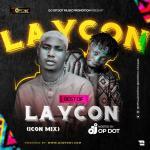MIXTAPE: DJ OP Dot – Best Of Laycon (Icon Mix)
