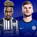 STREAM LIVE: West Bromwich Vs Chelsea [Watch Now] Premier League 2020/2021