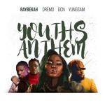MP3: Raybekah Ft. Dremo, Yungsam, GCN – Youths Anthem