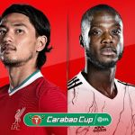 STREAM LIVE: Liverpool Vs Arsenal [Watch Now] CARABAO CUP 2020/2021