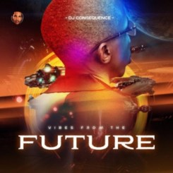ALBUM: DJ Consequence – Vibes From The Future (MP3/ZIP)