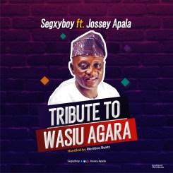 MP3: Segxy Boy Ft Jossey Apala – Tribute to Agara