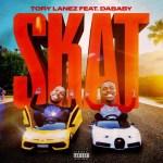 [Music] Tory Lanez Ft. DaBaby – SKAT