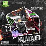 DJ Plentysongz Latest Naijaloaded Street Mixtape 2021