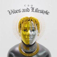 ALBUM: CDQ – Vibes and Lifestyle [MP3/ZIP]