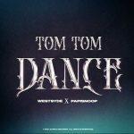 Papisnoop Ft. Westsyde – Tom Tom Dance