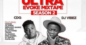 Dj Vibez - Ultra Evoke (Season Two) ft CDQ [MixTape]