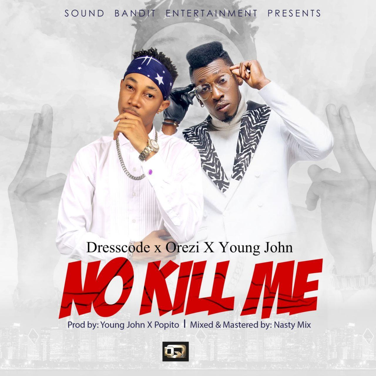 DressCode, Orezi & Young John - No Kill Me [AuDio]