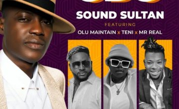 Sound Sultan ft. Olu Maintain x Teni x Mr Real – Odo