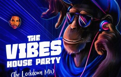 MIXTAPE: DJ Consequence – The Vibes House Party (The Lockdown Mix)