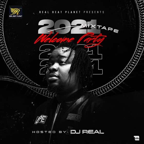 MIXTAPE: DJ Real – 2021 Welcome Party Mix