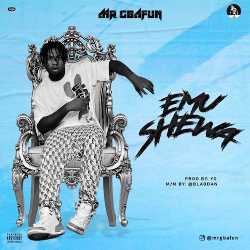Mr Gbafun – Emushewa