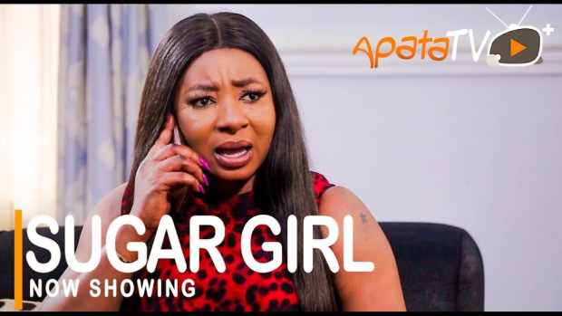 DOWNLOAD Sugar Girl – Latest 2021 Yoruba Movie