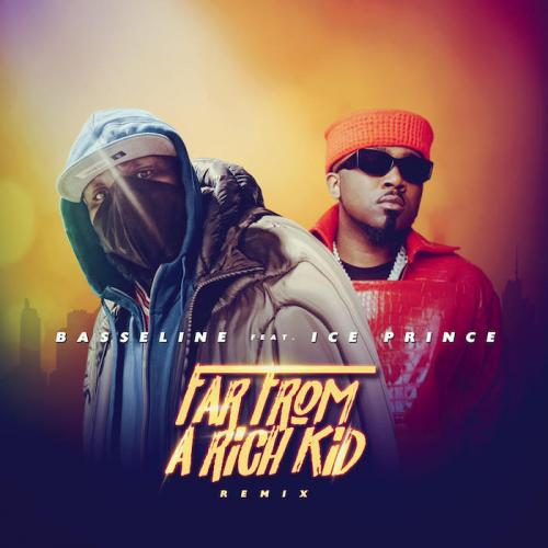 Mp3 download: Basseline Ft. Ice Prince - Far From A Rich Kid (Remix)