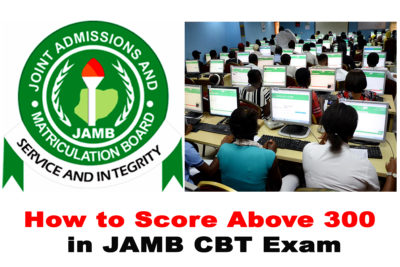 20 Tips on How to Score Above 300 in 2020 JAMB CBT Exam