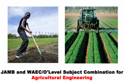 2021 JAMB and WAEC/O'Level Subject Combination for Agricultural Engineering