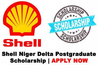 Shell Niger Delta Postgraduate Scholarship 2021 for Nigerian Students   APPLY NOW