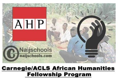 Carnegie/ACLS African Humanities Fellowship Program 2020-2021 (Funded) | APPLY NOW