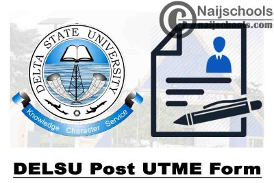 Delta State University (DELSU) Post UTME Form for 2020/2021 Academic Session   APPLY NOW