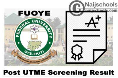 Federal University Oye-Ekiti (FUOYE) Post UTME Screening Result for 2020/2021 Academic Session | CHECK NOW