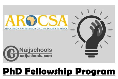 Association for research on civil society in Africa (AROCSA) PhD Fellowship Program 2020/2021 ($3,500 Grants) | APPLY NOW