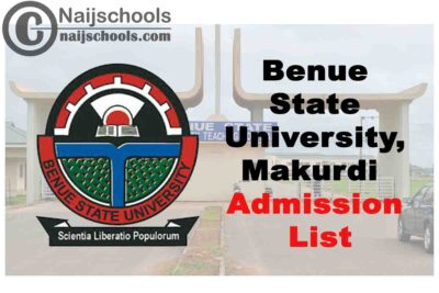 Benue State University Makurdi (BSUM) Admission List for 2019/2020 Academic Session | CHECK NOW