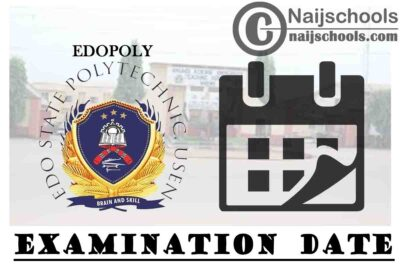 Edo State Polytechnic (EDOPOLY) First Semester Examination Commencement Date for 2019/2020 Academic Session | CHECK NOW