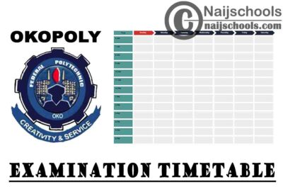 Federal Polytechnic Oko (OKOPOLY) Amended First Semester Examination Timetable for 2019/2020 Academic Session | CHECK NOW