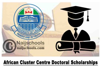 UNILAG African Cluster Centre Doctoral Scholarships 2021 | APPLY NOW